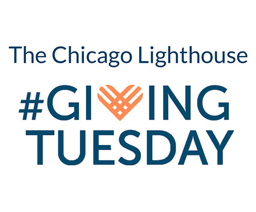 Commentary: Please Support The Chicago Lighthouse This Giving Tuesday!