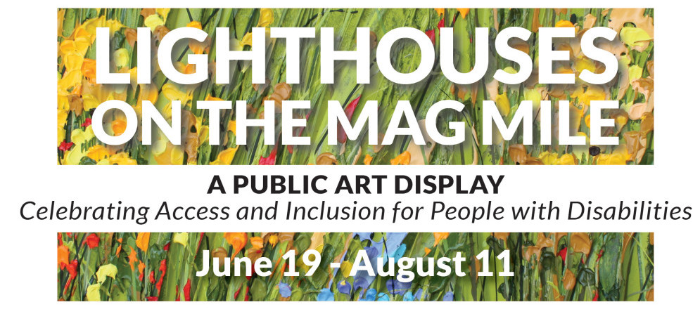 Lighthouses on Mag Mile: A Public Art Display Celebrating Access and Inclusion for People with Disabilities, June 19-August 11 logo