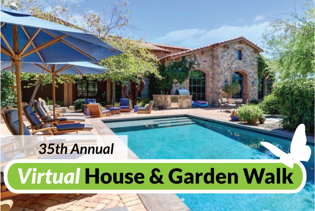 Text: 35th Annual Virtual House & Garden Walk; Image of a beautiful Arizona estate with swimming pool and lush garden