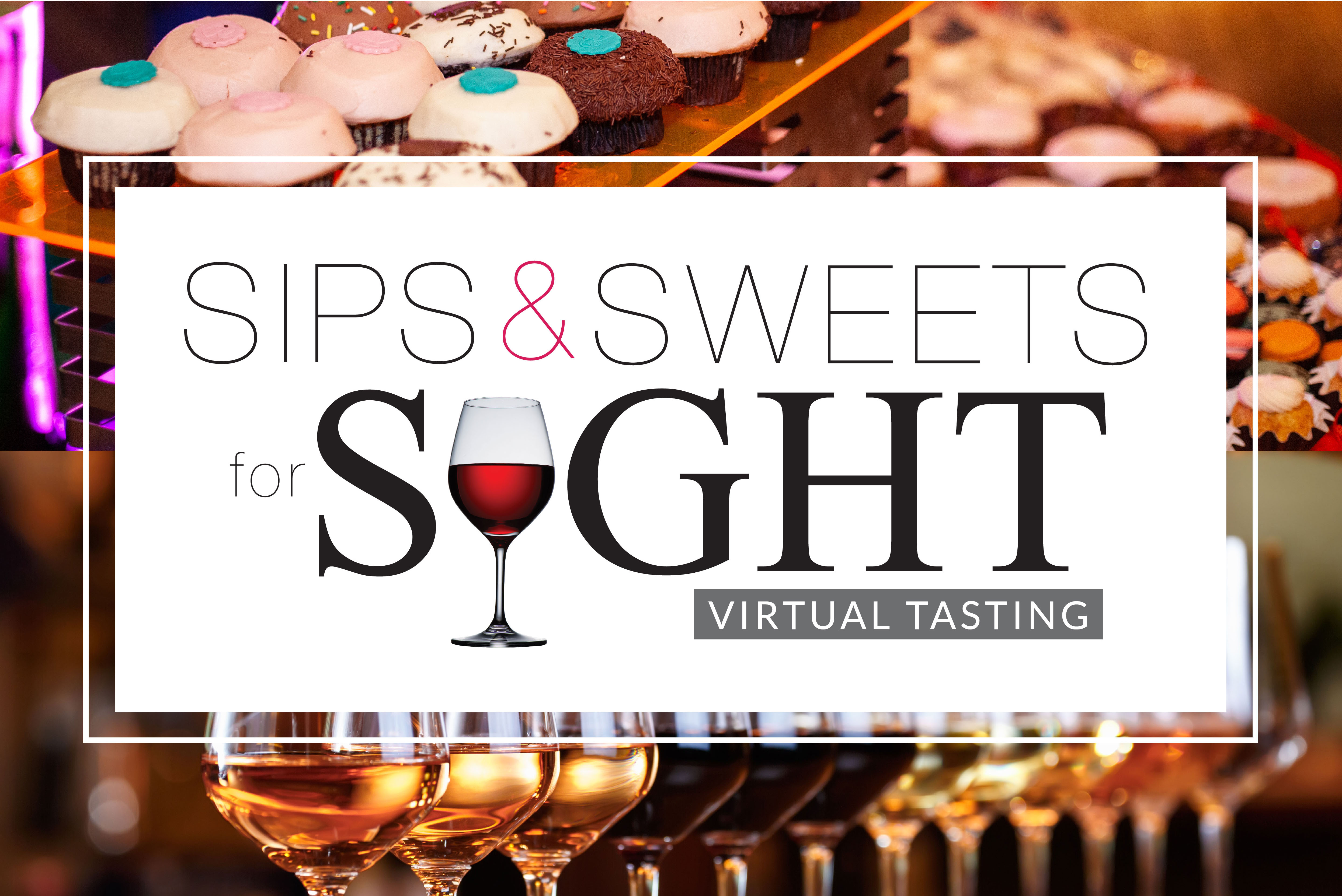 sips and sweets for sight. virtual tasting.