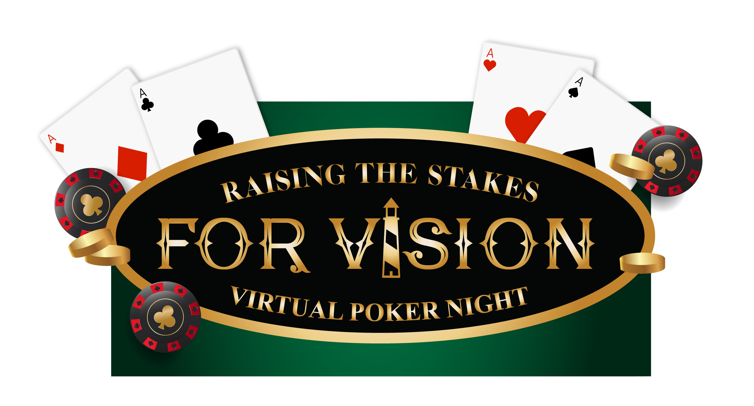 Raising the stakes for vision. virtual poker night. playing cards and poker chips behind the logo.