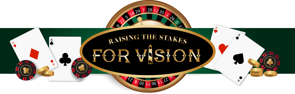 Raising the Stakes for Vision logo with a roulette wheel, playing cards, chips and coins