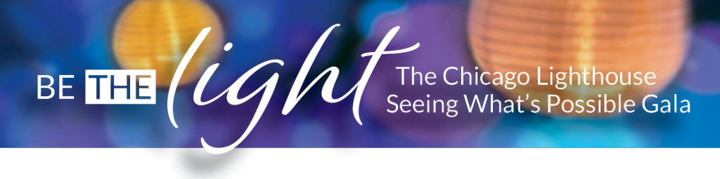 Be the Light: The Chicago Lighthouse Seeing What's Possible Gala. Background contains blue and purple light orbs with gold paper lanterns