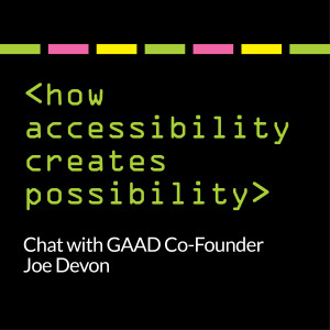 Text: How accessibility creates possibility: chat with GAAD Co-Founder Joe Devon
